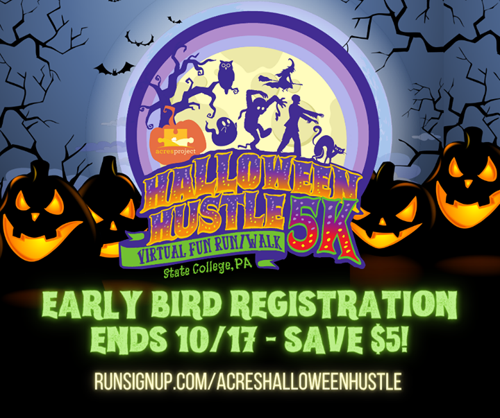 Early-bird registration for the ACRES Halloween Hustle 5K ends on the 17th! Register at www.runsignup.com/acreshalloweenhustle by this Saturday to sav