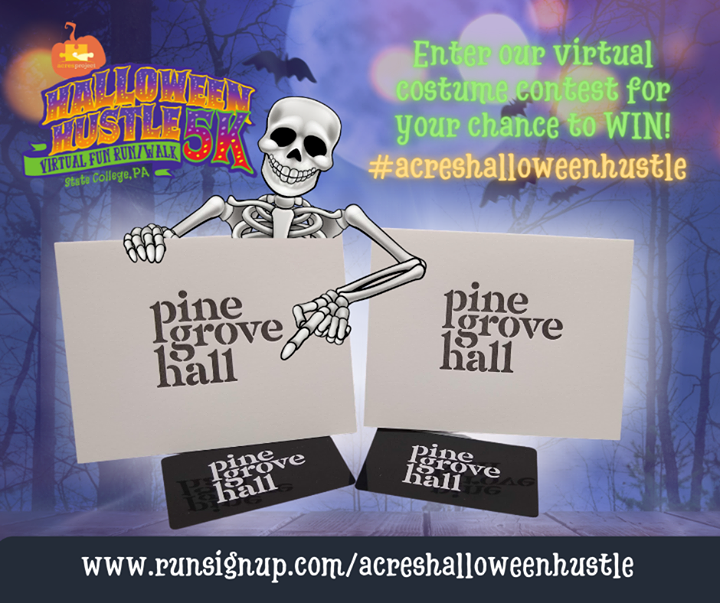 A big thank you to our friends at Pine Grove Hall for donating some gift cards to use as prizes in our #acreshalloweenhustle virtual costume contest!