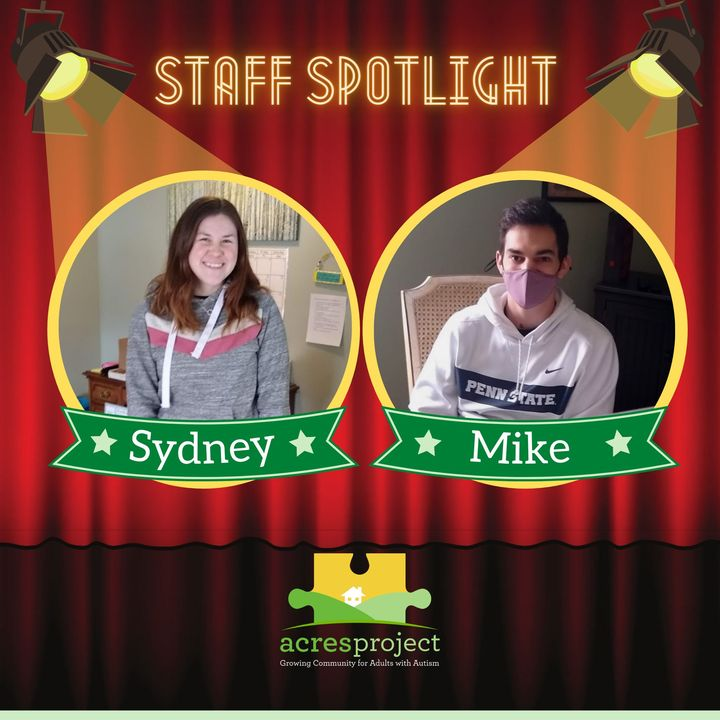 Today's Staff Spotlight is on Sydney Lingenfelter and Mike Hopp, work-study students from Penn State who have been mentoring highschoolers on the auti